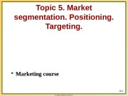 Copyright © 2003 Prentice-Hall, Inc. Topic 5. Market