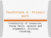 Touchstone 4. Project Work Credibility of resources.