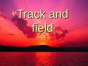 Track and field  Track and field