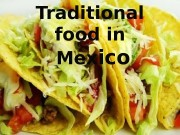 Traditional food in  Mex ic o