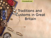 Traditions and Customs in Great Britain. Prezentacii. com