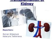 Transplantation of Kidney Reporters: Roman Shteplyuk Kateryna Tietienieva
