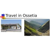 Travel in Ossetia   Ossetia — one