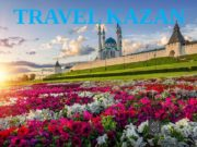 TRAVEL KAZAN  In 2011 Kazan hosted the
