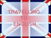TRAVELLING TO ENGLISH  STATION 1 FIND 10