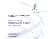 TECHNOLOGY TRANSFER AND  LICENSING Nuclear Law Course