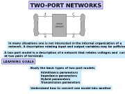 TWO-PORT NETWORKS In many situations one is not