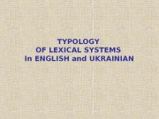 TYPOLOGY OF LEXICAL SYSTEMS in ENGLISH and UKRAINIAN