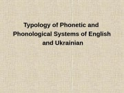 Typology of Phonetic and Phonological Systems of English