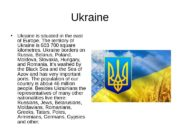 Ukraine  Ukraine is situated in the east
