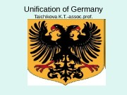 Unification of Germany Taichikova K. T. -assoc. prof.