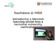 Touchstone @ MISi. S Introducing a blended learning