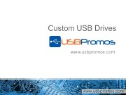 www. usbpromos. com   • Custom USB
