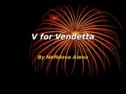 V for Vendetta By Nefidova Alena  V