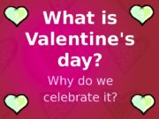 What is Valentine's day? Why do we celebrate