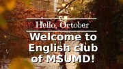 Welcome to English club of MSUMD!  Today