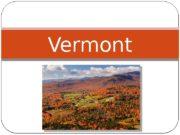 Vermont  VermontisastateintheNew Englandregionofthe northeasternUnitedStates.   The