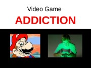 Презентация video game addiction
