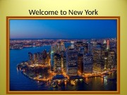 Презентация Welcome to New York