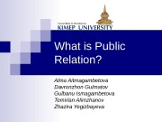 Презентация What is Public Relation