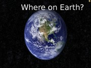 Презентация Where on Earth