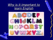 Презентация Why is it important to learn English