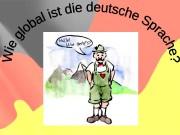 Презентация Wie globalisiert ist die deutsche Sprache