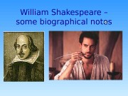 Презентация william shakespeare some biographical notes