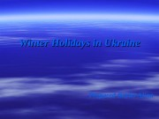 Презентация Winter Holidays in Ukraine