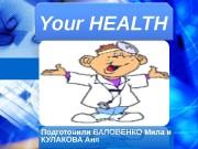 Презентация Your health